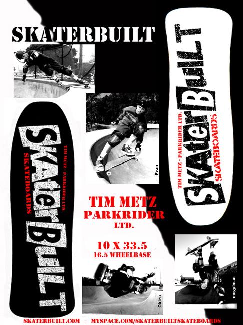 Skaterbuilt Tim Metz Parkrider LTD.